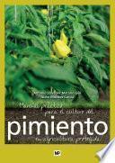 Manual práctico para el cultivo del pimiento en agricultura protegida