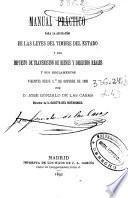 Manual práctico para la aplicación de las leyes del timbre del Estado y del impuesto de transmisión de bienes y derechos reales y sus reglamentos vigentes desde 1o de octubre de 1892