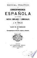Manual prático de correspondencia española que contiene cartas familiares y comerciales