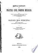 Manual razonado de práctica civil forense Mexicana