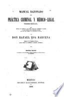Manual razonado de práctica criminal y médico-legal forense mexicana