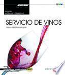 Manual Servicio de vinos (MF1048_2: Transversal). Certificados de Profesionalidad