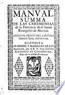 Manual summa de las ceremonias de la Provincia de el Santo Evangelio de Mexico