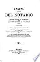 Manual teórico del notario, ó Estudios jurídicos de preparacion para las oposiciones á notarías