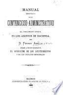 Manual teórico-práctico de lo contencioso-administrativo y del procedimiento especial en los asuntos de hacienda