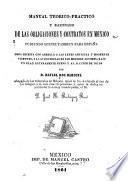 Manual teorico-practico y razonado de las obligaciones y contratos en Mexico, pudiendo servir tambien para España
