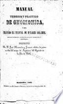 Manual teórico y práctico de gnomonica, ó sea Tratado elemental de relojes solares