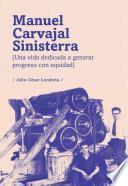 Manuel Carvajal Sinisterra (una vida dedicada a generar progreso con equidad)