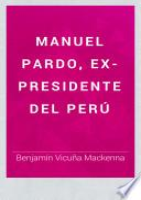 Manuel Pardo, ex-presidente del Perú