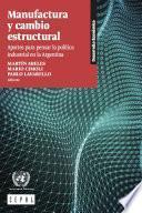 Manufactura y cambio estructural