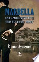 Marbella. Vivir apaciblemente en el gran refugio del mundo