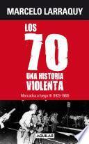 Marcados a fuego 3 (1973 - 1983). Los 70, una historia violenta
