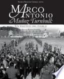 Marco Antonio Muñoz Turnbull: Un político del pueblo