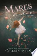 MARES. WENDY DARLING