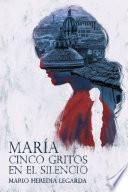 María cinco gritos en el silencio