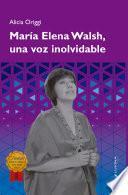 María Elena Walsh, una voz inolvidable