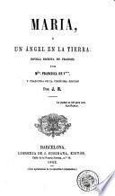 Maria, ó, Un ángel en la tierra