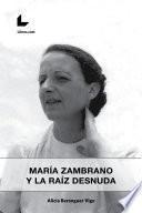 María Zambrano y la raíz desnuda
