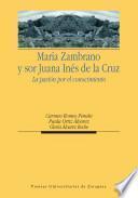 María Zambrano y sor Juana Inés de la Cruz. La pasión por el conocimiento