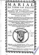 Marial de todas las fiestas de Ntra. Sra. desde su Concepción purísima hasta la festividad...de sus desposorios...con S. José, con tres sermones de la descención de la imagaen de Sto. Domingo... a la villa de Sociano