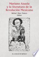 Mariano Azuela y la literatura de la Revolución Mexicana