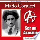 Mario Cortucci - Ser un asesino