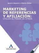 Marketing de referencias y afiliación: utiliza el poder de otros