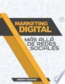 Marketing Digital más allá de Redes Sociales