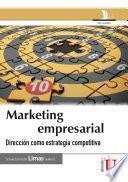 Marketing empresarial, dirección como estrategia competitiva