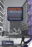 Marketing, la administración y la gerencia básica para las mipymes colombianas
