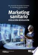 Marketing sanitario: Evolución-Revolución