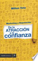 Marketing y reputación de la atracción a la confianza