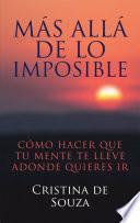 Más Allá De Lo Imposible