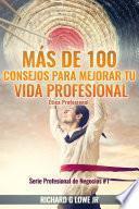 Más de 100 Consejos para Mejorar Tu Vida Profesional: Ética Profesional