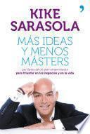 Más ideas y menos másters