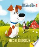 Mascotas 2. Max en la granja