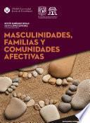 Masculinidades, familias y comunidades afectivas