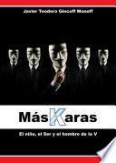 Máskaras: El niño, el Ser y el hombre de la V