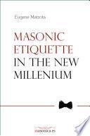 Masonic Etiquette In the New Millennium