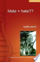 Mate = hate??