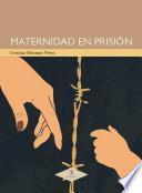 Maternidad en prisión