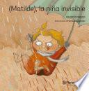 (Matilde), la niña invisible