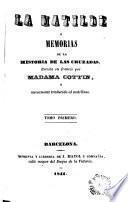 Matilde, ó, Memorias de la historia de las cruzadas