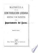 Matrícula de la contribución urbana rústica y de patentes del Departamento del Cuzco