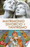 MATRIMONIO, DIVORCIO y TANTRISMO