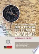 Matriz de insumo-producto para la economía del estado de Zacatecas, un enfoque de clusters