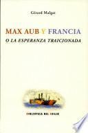 Max Aub y Francia o la esperanza traicionada