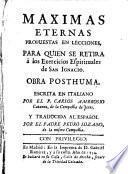 Maximas eternas propuestas en lecciones, para qui en se retira a los Exercicios Espirituales de San Ignacio