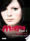 Maya Fox 1. La elegida