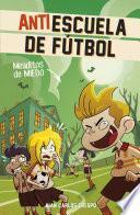 Meaditos de miedo (Antiescuela de Fútbol 4)